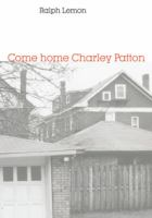 Come Home Charley Patton
