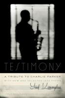 Testimony, A Tribute to Charlie Parker