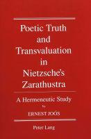 Poetic Truth and Transvaluation in Nietzsche's Zarathustra