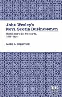 John Wesley's Nova Scotia Businessmen