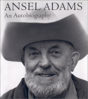 Ansel Adams, An Autobiography