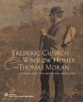 Frederic Church, Winslow Homer, and Thomas Moran