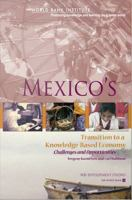 Mexico's Transition to A Knowledge-based Economy: Challenges and Opportunities (WBI Development Studies)