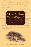 """The Yellow Wall-paper"" by Charlotte Perkins Gilman"