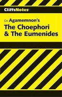 Aeschylus' Agamemnon, the Choephori & the Eumenides