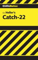 Catch-22 Notes, Including Life and Backgrounds, List of Characters, Style and Structure in Catch-22, Critical Commentaries, the Novel and Its Tradition, Review Questions, Selected Bibliography