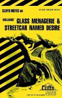 The Glass Menagerie, and A Streetcar Named Desire
