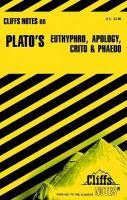 Plato's Euthyphro, Apology, Crito & Phaedo