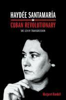 Haydée Santamaría, Cuban Revolutionary