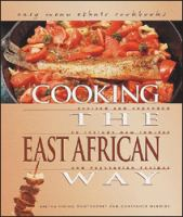 Cooking the East African Way: Revised and Expanded to Include New Low-fat and Vegetarian Recipes (Easy Menu Ethnic Cookbooks)