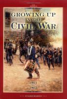 Growing up in the Civil War, 1861 to 1865