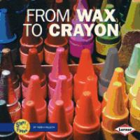 From Wax to Crayon (Start to Finish)