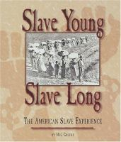 Slave Young, Slave Long