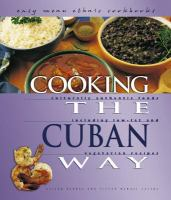 Cooking the Cuban Way: Culturally Authentic Foods, Including Low-fat and Vegetarian Recipes (Easy Menu Ethnic Cookbooks)