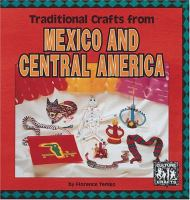 Traditional Crafts From Mexico and Central America