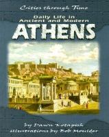 Daily Life in Ancient and Modern Athens