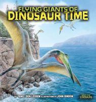Flying Giants of Dinosaur Time (Meet the Dinosaurs)