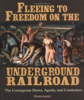 Fleeing to Freedom on the Underground Railroad
