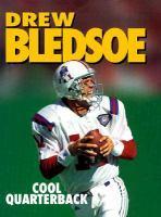 Drew Bledsoe, Cool Quarterback