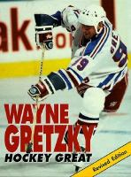 Wayne Gretzky, Hockey Great