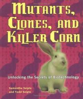 Mutants, Clones, and Killer Corn