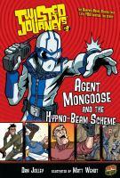 Agent Mongoose and the Hypno-beam Scheme