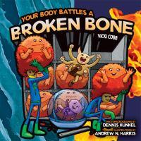 Your Body Battles A Broken Bone