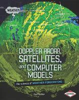 Doppler Radar, Satellites, and Computer Models