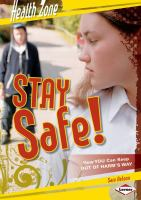 Stay safe! : how you can keep out of harm's way