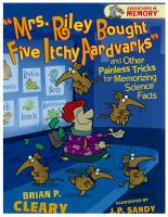 """Mrs. Riley Bought Five Itchy Aardvarks"" and Other Painless Tricks for Memorizing Science Facts"