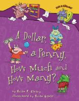 A Dollar, A Penny, How Much and How Many?