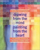 Drawing From the Mind, Painting From the Heart