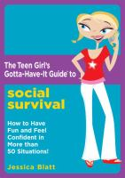 The Teen Girl's Gotta-have-it Guide to Social Survival