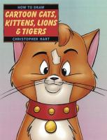 How To Draw Cartoon Cats, Kittens, Lions, And Tigers