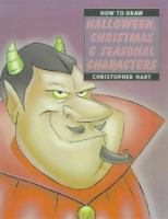 How to Draw Halloween, Christmas & Seasonal Characters