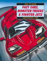 How to Draw Fast Cars, Monster Trucks & Fighter Jets