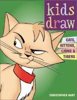 Kids Draw Cats, Kittens, Lions & Tigers