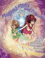Manga mania magical girls and friends : how to draw the super-popular action-fantasy characters of manga