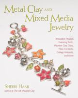 Metal Clay and Mixed Media Jewelry