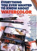 Everything You Ever Wanted to Know About Watercolor