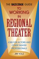 The Back Stage Guide to Working in Regional Theater