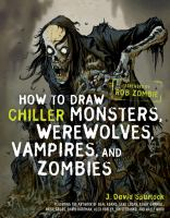 How to Draw Chiller Monsters, Vampires, Werewolves, and Zombies