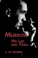 Murrow, His Life and Times