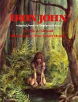 Iron John  / Adapted From The Brothers Grimm By Eric A. Kimmel ; Illustrated By Trina Schart Hyman