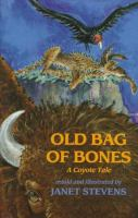 Old Bag Of Bones : A Coyote Tale  / Retold And Illustrated By Janet Stevens