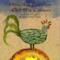 How the Rooster Got His Crown