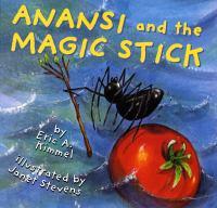 Anansi and the Magic Stick