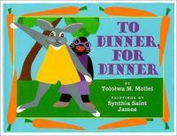 To Dinner, for Dinner