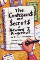 The Confession$ and $ecret$ of Howard J. Fingerhut