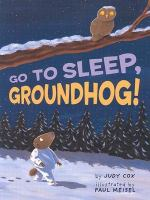 Go to Sleep, Groundhog
